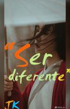 Ser diferente  by Desconocidoxw