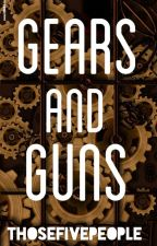 Gears and Guns by thosefivepeople