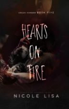 Hearts on Fire  (Book 5: Creek-Harbor) by XxMiss_SummerxX
