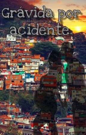 Gravidez por acidente by SecretOwMi