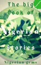 The big book of Nigerian stories (ON HOLD) by Nigeriangems
