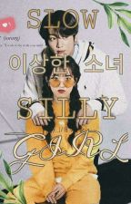 Slow 이상한 소녀 Silly Girl by taebear_lol