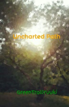 Uncharted Path by GreenTrollYuuki