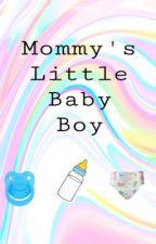 Mommy's little baby boy  by Widdlechemy