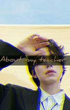About my teacher...    •MGL• by BoBoRu_