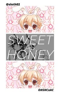 Sweet As Honey   OHSHCXAC ✔️ cover