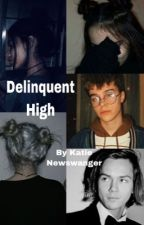 Delinquent High by katienewswanger