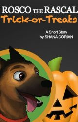 Rosco the Rascal Trick-or-Treats - A Short Story for Halloween by ShanaGorian