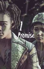 I promise [Clem x Louis] || SQUEL !! by user183737