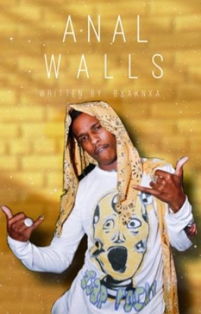 Anal Walls  by bxaxnxa