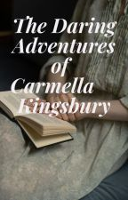 The Daring Adventures of Carmella Kingsbury by tyrapendragon
