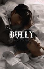 bully ; chensung au  by intonorenmin