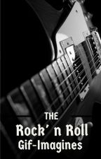 The Rock n' Roll Gif-Imagines by Sirena_Black