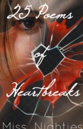 25 Poems Of Heart Breaks by Miss_Nighties