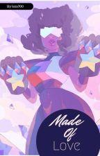 Made Of Love♡ (Garnetxreader) by lexa700