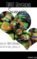 TMNT Boyfriend Scenarios ((CLOSED!)) by TMNT221BHobbit