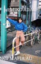MIKO ADACHI // NCT MAFIA AU by anonymous_kpop_stan