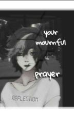 Your mournful prayer..  от Seira_Moon_
