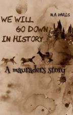 We Will Go Down In History (Remus X Reader)  by N_A_Paris