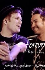 Forever {A Peterick One Shot} by patrickstumpsfedora