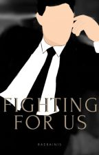 Fighting For Us (Hydrangea Series #1) by raerain15
