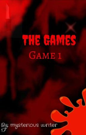 The Games [GAME 1] by mysterious_writer_17