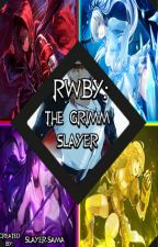The Grimm Slayer -RWBY X MaleReader (REWRITTING) by Slayer-Sama