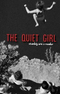 The Quiet Girl | Stanley Uris x Reader cover
