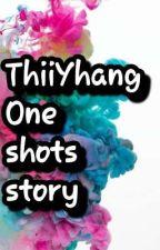 One Shots Story  by ThiiYhang