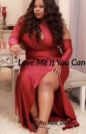 Love Me If You Can by Asia_Denise_