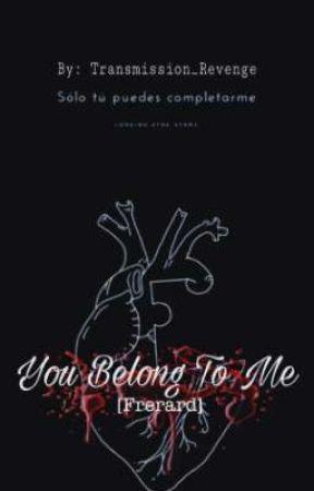 You Belong To Me [Frerard] by Transmission_Revenge