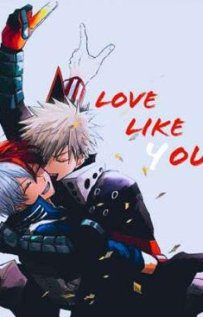 Love Like You by UselessMoon