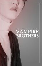 Vampire Brothers by foreverinfinite96
