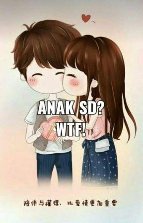Anak SD? Wtf! by SandyAulia