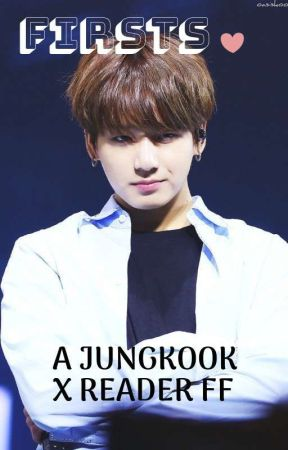 Firsts {j.j.k x Reader} (On Hold) by sugas3dollarkookie