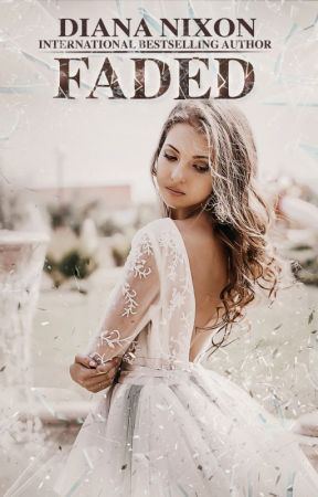 Faded (Shattered, # 4) by AuthorDianaNixon