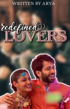 Redefined Lovers ||✔️  by arya_writes21