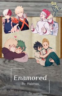 Enamored |BNHA/MHA One-Shots|Multi ship book| cover