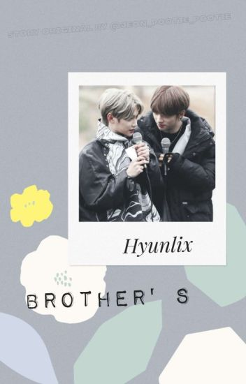 Brother' s  {Hyunlix}