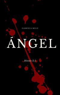 ÁNGEL [Bloody #1.5]✔️ cover