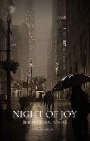 NIGHT OF JOY || HIGHSCHOOL! BTS FF|| by MangaLoverOf2020