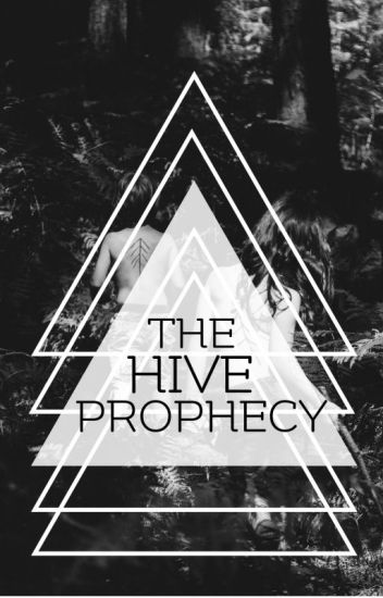 The Hive Prophecy