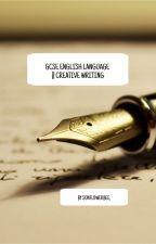 GCSE English Language    Creative Writing by sunflowerbee_