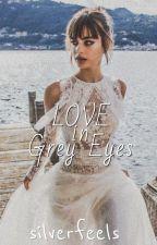 Love in Grey Eyes   Sirius Black (On Hold) by silverfeels