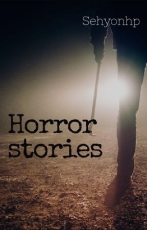 Horror Stories by SehyonHP