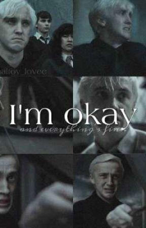 I'm Okay by malfoyxoxo
