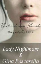Cartas de una Suicida [Libro1] [Terminado] by NightmareAlone
