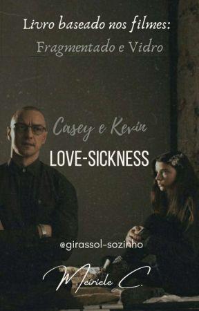 LOVE-SICKNESS by girassol-sozinho