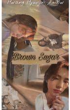 Hyunjin AmBw ff//Brown Sugar🍂 by Straynoonaisseoyeo