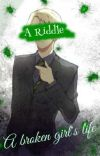 A Riddle [Draco Malfoy X Reader] cover